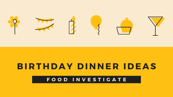 Birthday Dinner Ideas