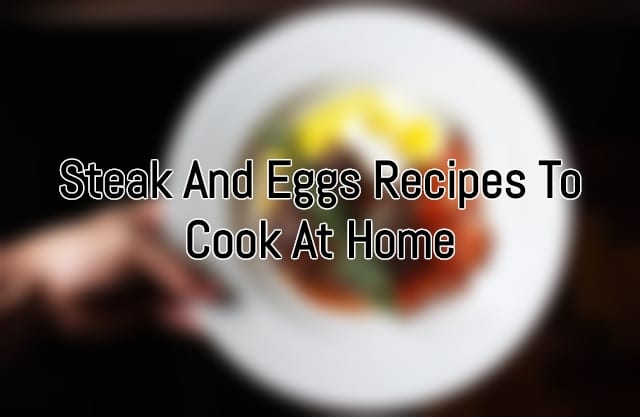 Steak And Eggs Recipes